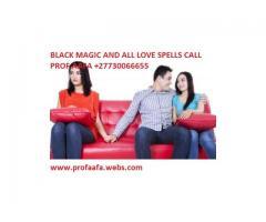 THE WORLDS NO1 BLACK MAGIC EXPERT WITH POWERFUL LOVE SPELLS /+27730066655 PROF AAFA